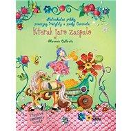 Kterak jaro zaspalo: Podivuhodné příběhy princezny Matyldy a poníka Caramela - Kniha