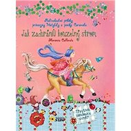 Jak zachránili kouzelný strom: Podivuhodné příběhy princezny Matyldy a poníka Caramela - Kniha