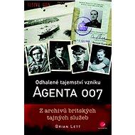 Odhalené tajemství vzniku agenta 007: Z archivů britských tajných služeb - Kniha