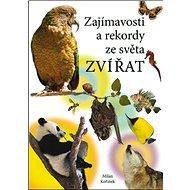 Zajímavosti a rekordy ze světa zvířat - Kniha