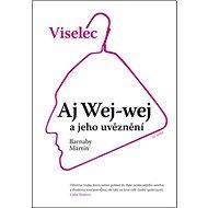 Viselec Aj Wej-wej a jeho uvěznění - Kniha
