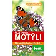 Motýli: Průvodce přírodou - Kniha