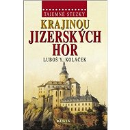 Krajinou Jizerských hor: Tajemné stezky - Kniha