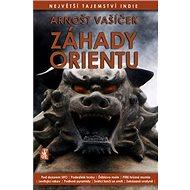 Záhady Orientu: Největší tajemství Indie - Kniha