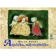 Anjeličku, môj strážničku - Kniha