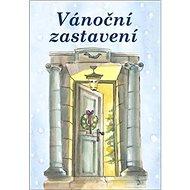 Vánoční zastavení: Soubor povídek - Kniha