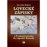 Lovecké zápisky: Z Československa do západní Kanad - Kniha