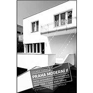 Praha moderní II.: Velký průvodce po architektuře. 1900-1950 - Kniha