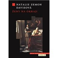 Ženy na okraji: Tři příběhy ze 17. století