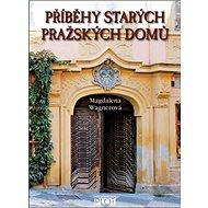 Příběhy starých pražských domů - Kniha