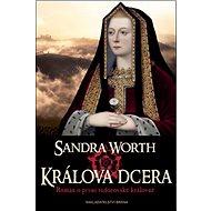 Králova dcera: Román o první tudorovské královně - Kniha