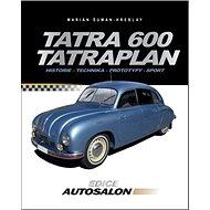 Tatra 600 Tatraplan: Historie, technika, prototypy, sport - Kniha