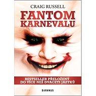 Fantom karnevalu: Bestseller přeložený do více než dvaceti jazyků - Kniha