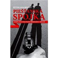 Piešťanská spojka: Strhujúci politicko-špionážny triler - Kniha