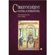 Církevní dějiny: Antika a středověk - Kniha