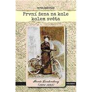 První žena na kole kolem světa: Annie Londonderry (1894-1895) - Kniha