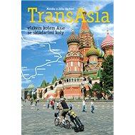 TransAsia: vlakem kolem Asie se skládacími koly - Kniha
