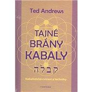 Tajné brány Kabaly: Kabalistická cvičení a techniky - Kniha