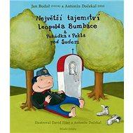 Největší tajemství Leopolda Bumbáce: + Pohádka z Pekla pod Sudem - Kniha