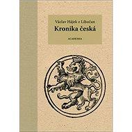 Kronika česká: Vácalv Hájek z Libočan - Kniha