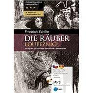 Die Räuber Loupežníci: Dvojjazyčná kniha pro pokročilé + CD - Kniha