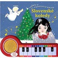 Slovenské koledy: Zahraj si 12 vianočných kolied - Kniha