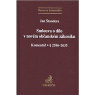 Smlouva o dílo v novém občanském zákoníku: Komentář § 2586-2635