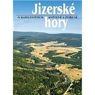Jizerské hory 2: O rašeliništích, květeně a zvířeně - Kniha