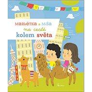 Markétka a Míša na cestě kolem světa - Kniha