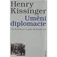 Umění diplomacie: Od Richelieua k pádu Berlínské zdi
