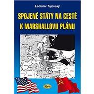Spojené státy na cestě k Marshallovu plánu - Kniha