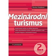 Mezinárodní turismus: 2., aktualizované a rozšířené vydání - Kniha