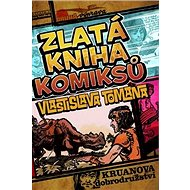 Zlatá kniha komiksů Vlastislava Tomana: Kruanova dobrodružství - Kniha
