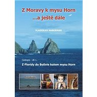 Z Moravy k mysu Horn… a ještě dále: Cestopis - díl 1. Z Floridy do BOlívie kolem mysu Horn - Kniha