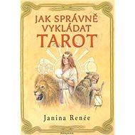Jak správně vykládat tarot - Kniha