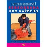 Inteligentní sebeobrana pro každého - Kniha
