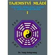 Tajemství mládí I: Čchi-kung měnící svaly/šlachy a očisťující dřeň/mozek - Kniha