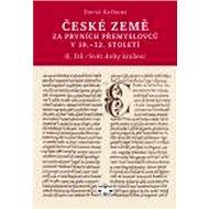 České země za prvních Přemyslovců v 10. - 12. století: II.díl - Kniha