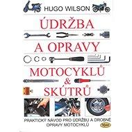 Údržba a opravy motocyklů a skútrů: Praktický návod pro údržbu a drobné opravy motocyklů - Kniha