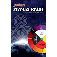 Živoucí kruh: Návrat do cyklického času - Kniha