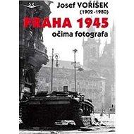 Praha 1945 očima fotografa - Kniha
