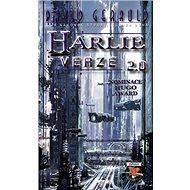 HARLIE verze 2.0: a nakonec stvořil člověk Boha - Kniha