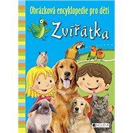 Zvířátka Obrázková encyklopedie pro děti - Kniha