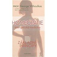 Homeopatie Energetická medicína: Základní principy - Kniha
