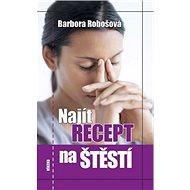 Najít recept na štěstí - Kniha