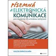 Písemná a elektronická komunikace pro SŠ: a širokou veřejnost