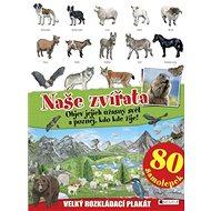 Naše zvířata: Velký rozkládací plakát, 80 samolepek - Kniha