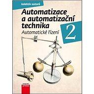 Automatizace a automatizační technika 2: Automatické řízení - Kniha