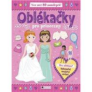 Oblékačky pro princezny: Se samolepkami - Kniha