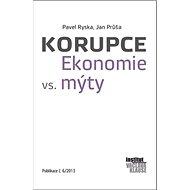 Korupce Ekonomie vs. mýty: Publikace č.6/2013 - Kniha